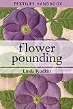Flower Pounding (Textiles Handbooks)