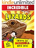 Incredible Lizards: Fun Animal Books for Kids With Facts & Incredible Photos (Exploring Our Incredible World Children's Book Series) (English Edition)