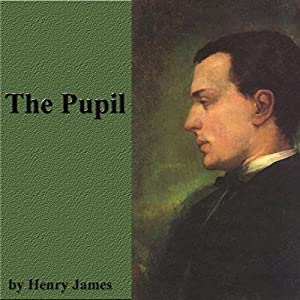 The Pupil | [Henry James]