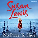 No Place to Hide Audiobook by Susan Lewis Narrated by Katherine Fenton