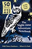 img - for The Night-time Adventure Notebook: 50 Things to Do Before You're 11 3/4 book / textbook / text book