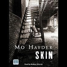 Skin   Livre audio Auteur(s) : Mo Hayder Narrateur(s) : Andrew Wincott