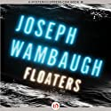 Floaters (       UNABRIDGED) by Joseph Wambaugh Narrated by Todd McLaren