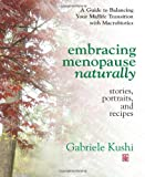 Embracing Menopause Naturally: Stories, Portraits, and Recipes