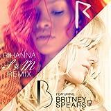 RIHANNA - S&M REMIX S&M REMIX (FEAT. BRITNEY SPEARS)