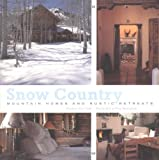 img - for Snow Country: Mountain Homes and Rustic Retreats book / textbook / text book