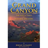 Grand Canyon: The Life and Times of a Natural Treasure