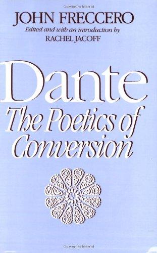Dante: The Poetics Of Conversion