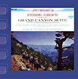 Grofé: Grand Canyon Suite & Concerto for Piano and Orchestra