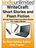 WriteCraft: Short Stories and Flash Fiction - Writing Short Stories And Flash Fiction For Today's Market