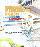 img - for Management of Construction Projects: A Constructor's Perspective 1st by Schaufelberger, John E., Holm, Len (2001) Paperback book / textbook / text book