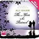 The Man Who Rained Audiobook by Ali Shaw Narrated by Laurel Lefkow