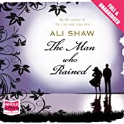 The Man Who Rained | [Ali Shaw]