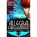 Allegra Fairweather: Paranormal Investigator (       UNABRIDGED) by Janni Nell Narrated by Charlotte Parry
