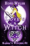 Love's a Witch (Karma's Witches #2) - Hope Welsh