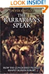 The Barbarians Speak: How the Conquer...