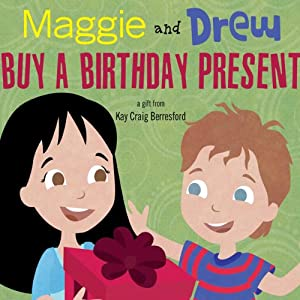 Maggie and Drew Buy a Birthday Present | [Kay Craig Berresford]