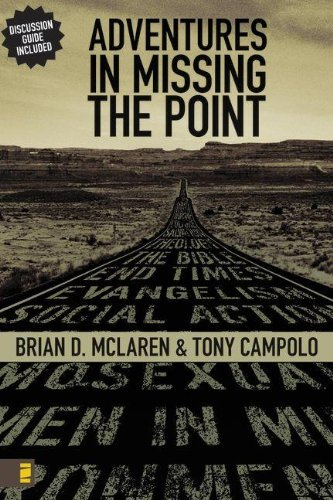 Adventures in Missing the Point How the Culture-Controlled Church Neutered the Gospel310267137 : image