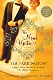The Monk Upstairs: A Novel (0060859563) by Farrington, Tim