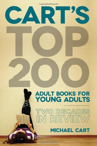 Cart's Top 200 Adult Books for Young Adults: Two Decades in Review