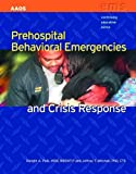 img - for Prehospital Behavioral Emergencies And Crisis Response (Continuing Education) book / textbook / text book