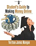 A Student's Guide To Making Money Online