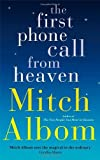 By Mitch Albom - The First Phone Call from Heaven: A Novel (10/13/13)