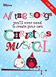 Various All the songs you'll ever need to create your own Christmas Musical