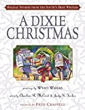 A Dixie Christmas: Holiday Stories from the South's Best Writers
