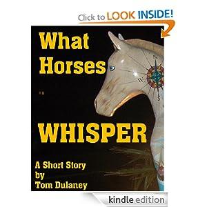 What Horses Whisper (Short Story Tom Dulaney)