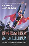 Enemies & Allies: A Novel (0062213806) by Anderson, Kevin J.