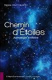 Chemin d'étoiles : Astrologie stellaire Nicole Bartolucci