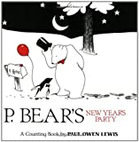 img - for By Paul Owen Lewis - P. Bear's New Year's Party: A Counting Book (6.8.2002) book / textbook / text book