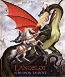 Lancelot (Books of Wonder) (0688148328) by Talbott, Hudson
