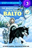 51HS4855CML. SL160  The Bravest Dog Ever: The True Story of Balto (Step Into Reading)