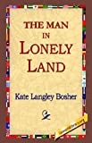 img - for The Man in Lonely Land book / textbook / text book