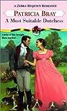 A Most Suitable Duchess (Zebra Regency Romance) (0821771221) by Bray, Patricia