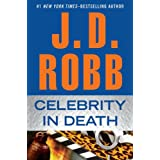 Celebrity In Death ~ J.D. Robb