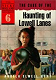 The Case of the Haunting of Lowell Lanes (The Nicki Holland Mystery Series #6)