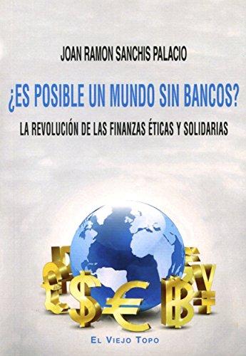 es-posible-un-mundo-sin-bancos-la-revolucion-de-las-finanzas-eticas-y-solidarias