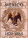 img - for Mexico: The Projects of a Nation, 1821-1888 book / textbook / text book