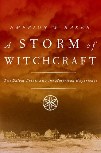 A Storm of Witchcraft: The Salem Trials and the American Experience (Pivotal Moments in American History) (Emerson Baker compare prices)