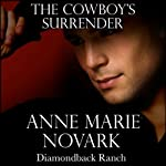 The Cowboy's Surrender: The Diamondback Ranch Series, Book 2 (       UNABRIDGED) by Anne Marie Novark Narrated by Erin Mallon