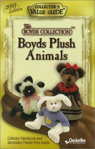 Boyds Plush Animals 2001 Collector's Value Guide (Collector's Value Guides), CheckerBee Publishing
