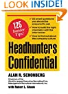 Headhunters Confidential! 125 Insider Secrets to Landing Your Dream Job