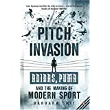 Pitch Invasion: Adidas, Puma and the Making of Modern Sportby Barbara Smit