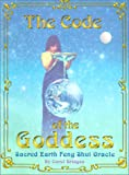 img - for The Code of the Goddess: Sacred Earth Feng Shui Oracle book / textbook / text book