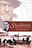 Shackleton: The Polar Journeys (1841581968) by Shackleton, Ernest