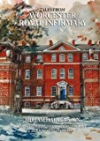 img - for Tales from Worcester Royal Infirmary by Miriam Harvey (2012-05-06) book / textbook / text book