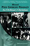 Blessed Pier Giorgio Frassati: An Ordinary Christian